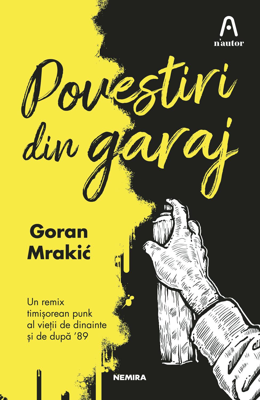 Povestiri din garaj cu Goran Mrakić
