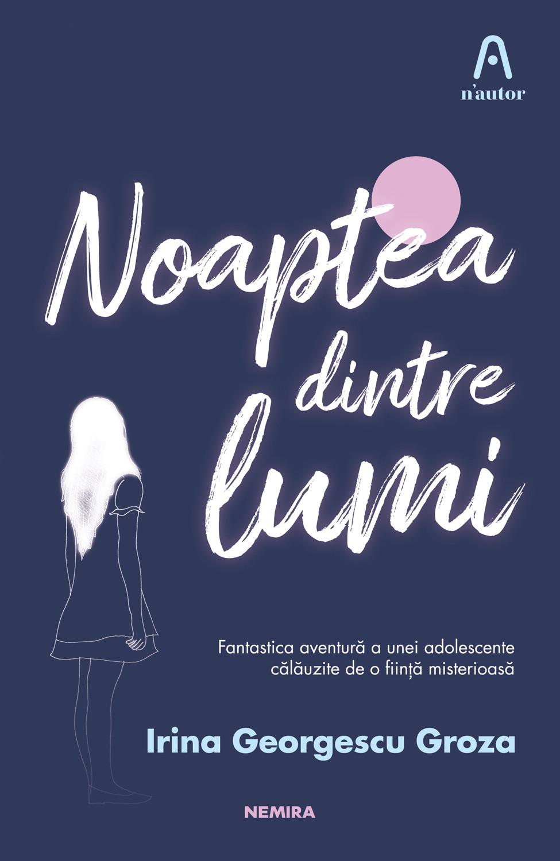Despre Noaptea dintre lumi cu Irina Georgescu Groza